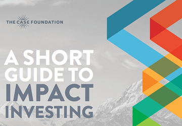 Case foundation - a short guide to impact investing